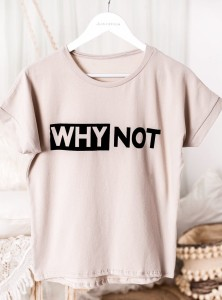 T-shirt Why not - beżowy